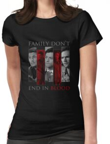 Supernatural Family Don't End in Blood v2.0 Womens Fitted T-Shirt