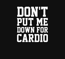 Don't Put Me Down For Cardio Womens Fitted T-Shirt