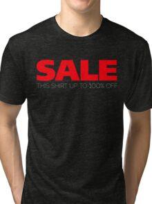 Sale: This Shirt 100% Off Tri-blend T-Shirt