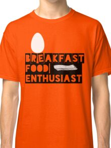 Breakfast Food Enthusiast | FTS Classic T-Shirt