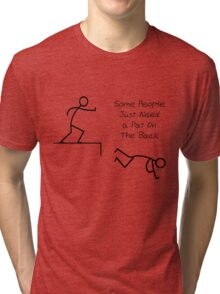 Some people just need a Pat Tri-blend T-Shirt