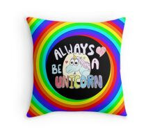 Always Be A Awesome Unicorn Rainbow Swirl Throw Pillow