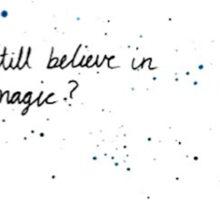 Still believe in magic? Sticker