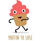 Muffin to Lose by Creative Spectator