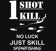 one shot one kill no luck just skill spearfishing Unisex T-Shirt