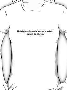 Willy Wonka - Hold your breath, make a wish - Black Font T-Shirt
