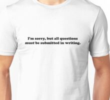 Willy Wonka - All questions must be submitted in writing - Black Font Unisex T-Shirt