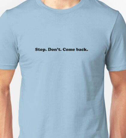 Willy Wonka - Stop. Don't. Come Back. - Black Font Unisex T-Shirt