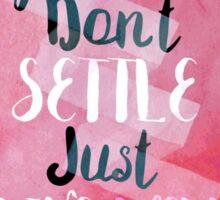 dont settle Sticker