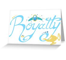 Royalty - Show you the world Greeting Card