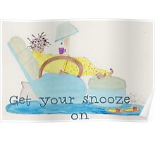 Get your snooze Poster