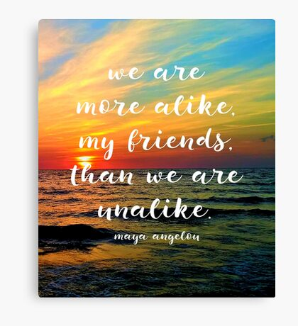 We Are More Alike Canvas Print