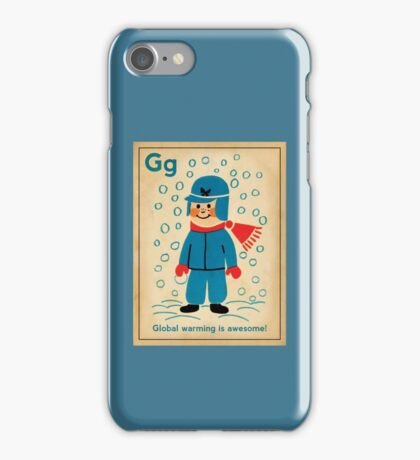 global warming is awesome! iPhone Case/Skin