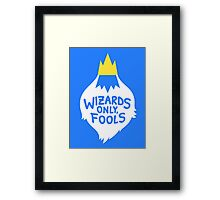Wizards Only, Fools Framed Print