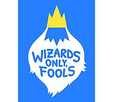 Wizards Only, Fools Photographic Print