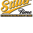 It's Stiller Time! by MStyborski