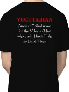 VEGETARIAN Ancient Tribal Name Funny T-Shirt Classic T-Shirt