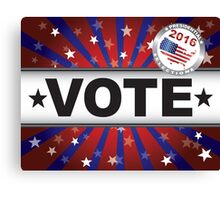Vote 2016 Red White and Blue Stars Sun Rays and Banner Canvas Print