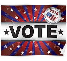 Vote 2016 Red White and Blue Stars Sun Rays and Banner Poster