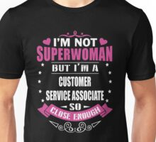 i never dreamed id grow up to be a super cute CUSTOMER SERVICE ASSOCIATE t-shirts Unisex T-Shirt