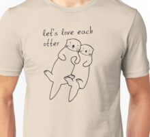 Let's Love Each Otter Unisex T-Shirt