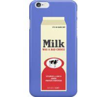 Milk Was A Bad Choice iPhone Case/Skin