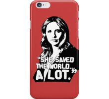 "BUFFY SUMMERS: ""She saved the world... A lot."" iPhone Case/Skin"