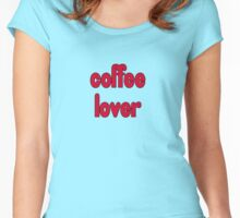 Coffee Lover - T-Shirt Sticker Women's Fitted Scoop T-Shirt