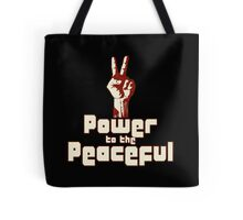 Power to the Peaceful Tote Bag