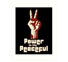 Power to the Peaceful Art Print