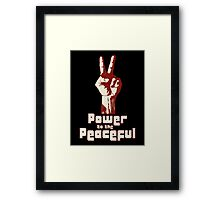 Power to the Peaceful Framed Print