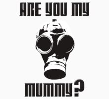 Are you my mummy? by cophine324b21
