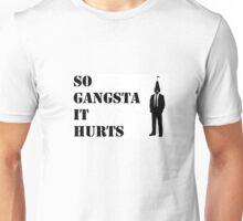 Sandman So Gangsta It Hurts Unisex T-Shirt