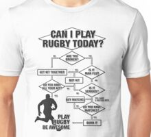 Can I Play Rugby Today? Unisex T-Shirt