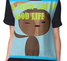 A slow life is a good life Chiffon Top
