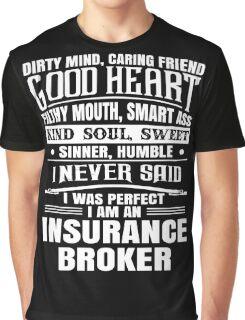 i never said i was perfect i am a broker t-shirts Graphic T-Shirt