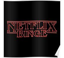 Netflix Binge Poster