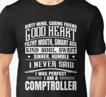 i never said i was perfect i am a comptroller t-shirts Unisex T-Shirt