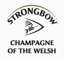 Strongbow Champagne of the Welsh by electricfly