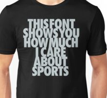 i care about sports Unisex T-Shirt