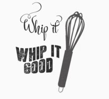 Whip it Good - Kitchen Humor One Piece - Short Sleeve