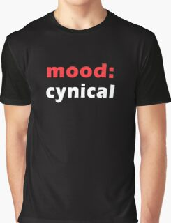 mood - cynical Graphic T-Shirt