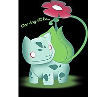 One day i'll be...Venusaur Photographic Print