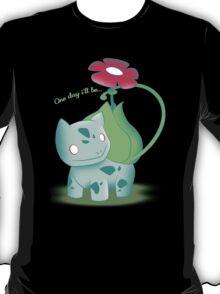 One day i'll be...Venusaur T-Shirt