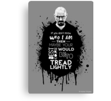 Breaking Bad - Tread Lightly Canvas Print