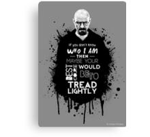 Breaking Bad - Tread Lightly Canvas Print
