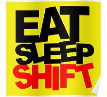 Eat, Sleep, Shift Poster