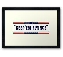Keep 'Em Flying -- WW2 Framed Print