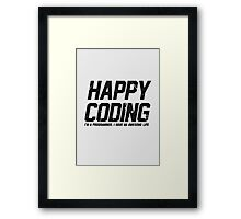 Programmer : Happy Coding Framed Print