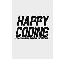 Programmer : Happy Coding Photographic Print